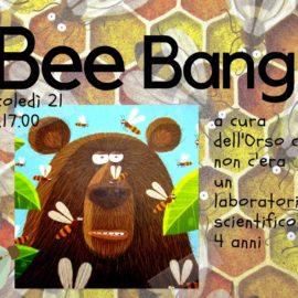 BEE BANG: che mondo è senza api?